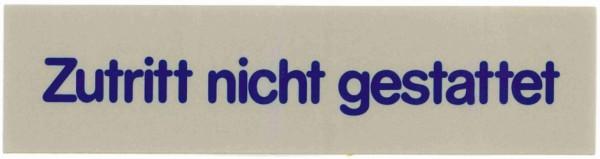Schild ZUTRITT NICHT GESTATTET